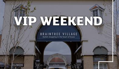 A graphic photo of Braintree Village with 'VIP Weekend' text.